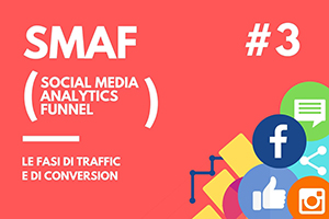 SMAF: #3 Le fasi di Traffic e Conversion, conclusioni.