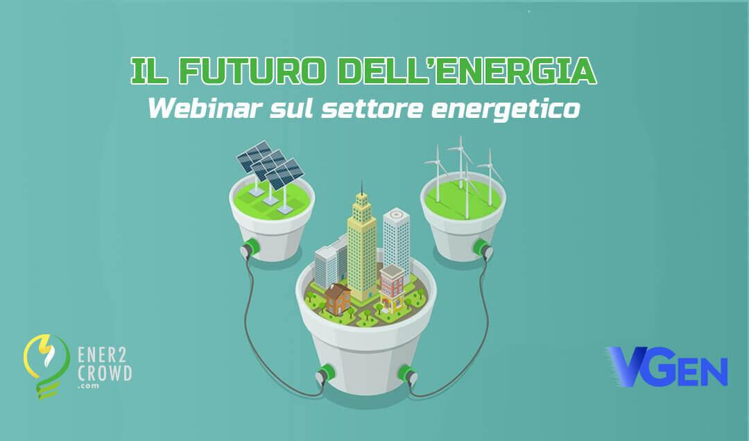 """3 apr, Webinar """"Il Futuro dell'Energia"""" w/Ener2Crowd"""